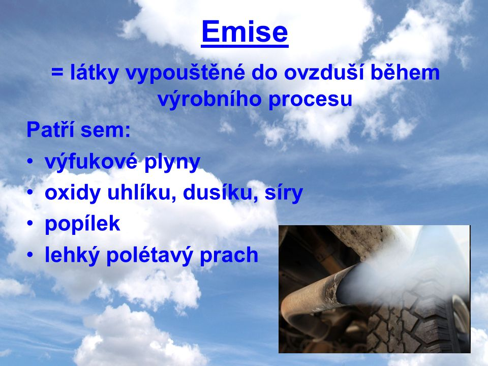 = látky vypouštěné do ovzduší během výrobního procesu