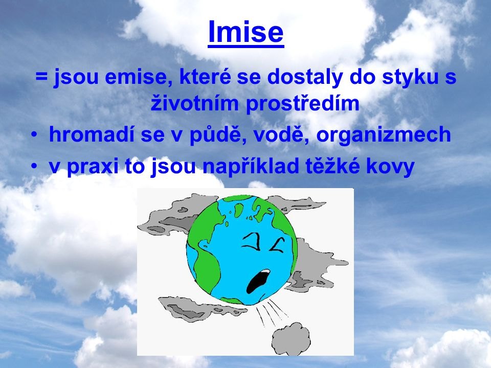 = jsou emise, které se dostaly do styku s životním prostředím