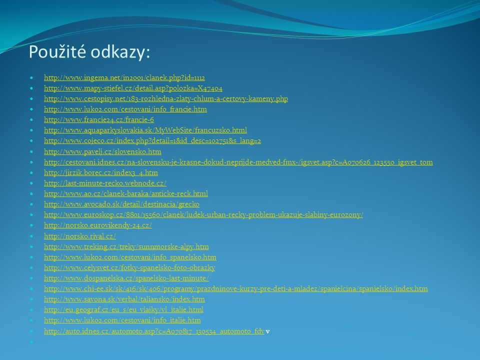 Použité odkazy: http://www.ingema.net/in2001/clanek.php id=1112