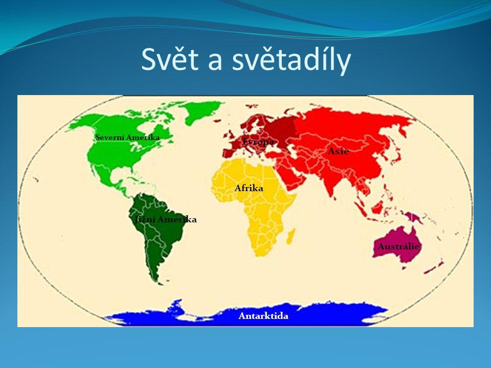 Svět a světadíly Asie Evropa Afrika Jižní Amerika Austrálie Antarktida