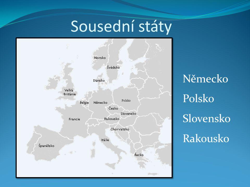 Sousední státy Německo Polsko Slovensko Rakousko Polsko
