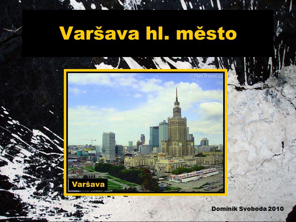 Varšava hl. město Varšava Dominik Svoboda 2010