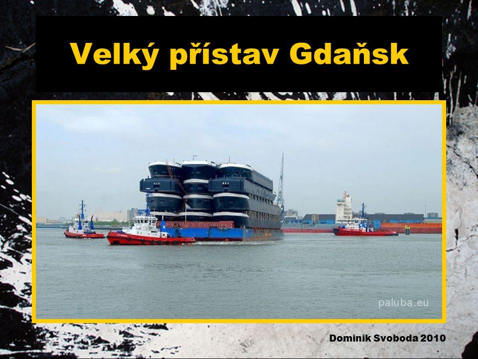 Velký přístav Gdaňsk Dominik Svoboda 2010