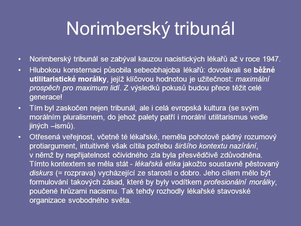 Norimberský tribunál Norimberský tribunál se zabýval kauzou nacistických lékařů až v roce 1947.