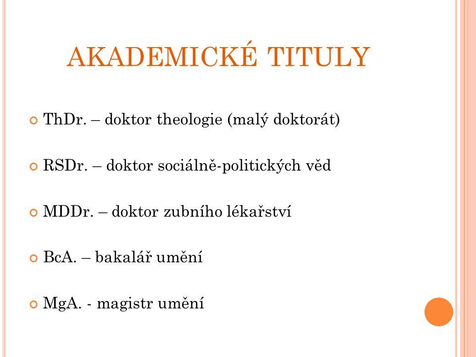 AKADEMICKÉ TITULY ThDr. – doktor theologie (malý doktorát)
