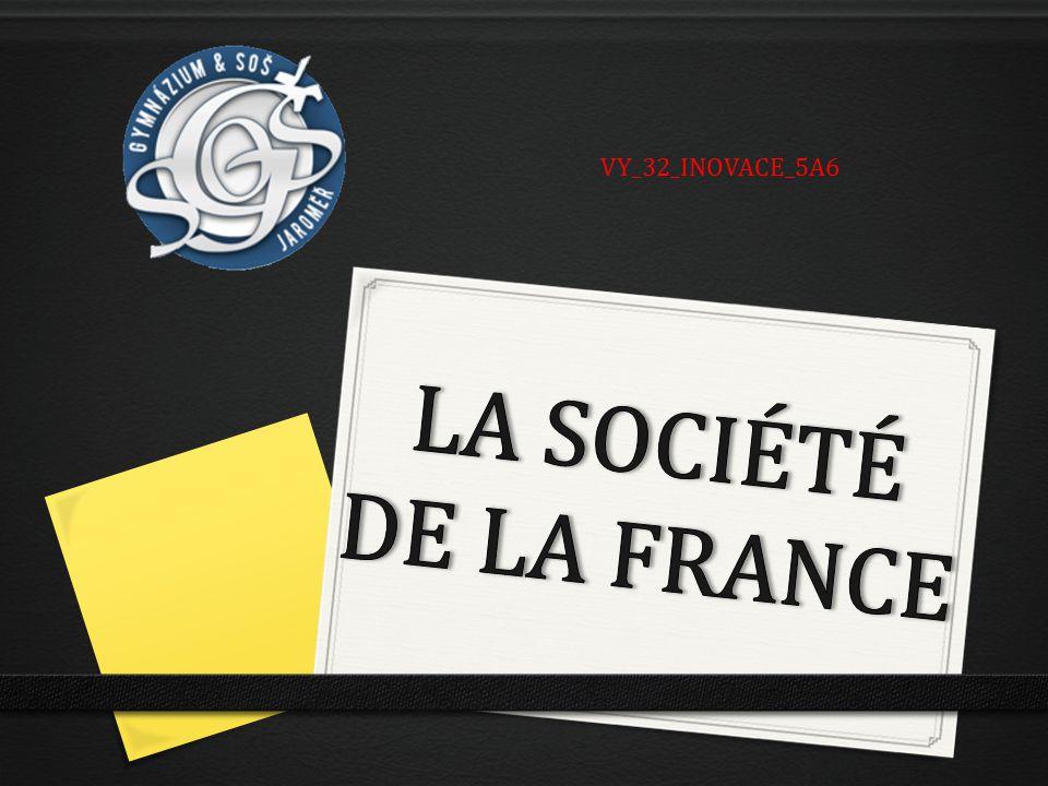 VY_32_INOVACE_5A6 LA SOCIÉTÉ DE LA FRANCE
