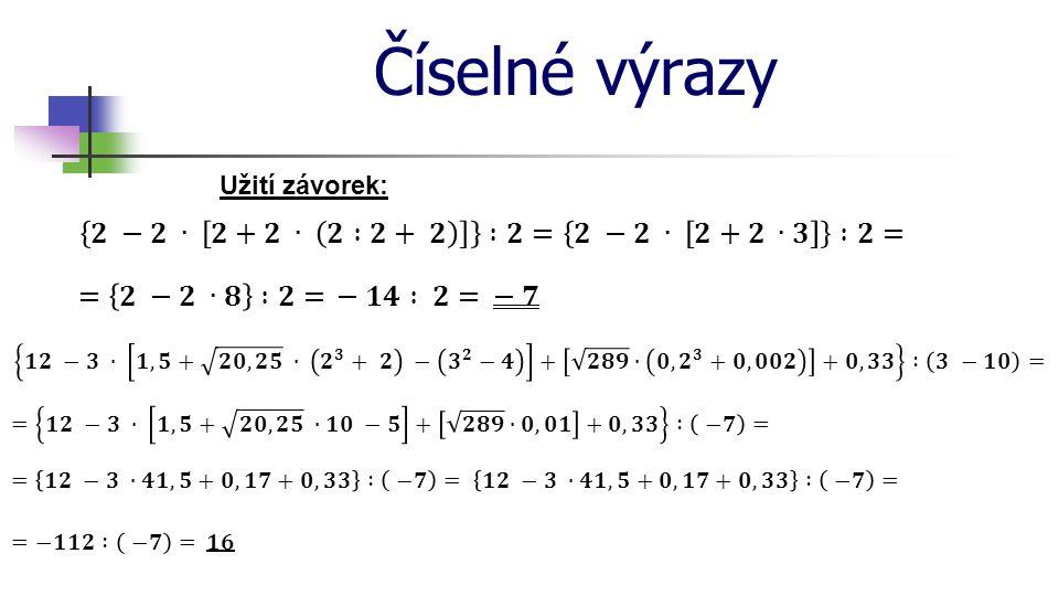 Číselné výrazy 𝟐 −𝟐 ∙ 𝟐+𝟐 ∙ 𝟐 :𝟐+ 𝟐 :𝟐= 𝟐 −𝟐 ∙ 𝟐+𝟐 ∙𝟑 :𝟐=