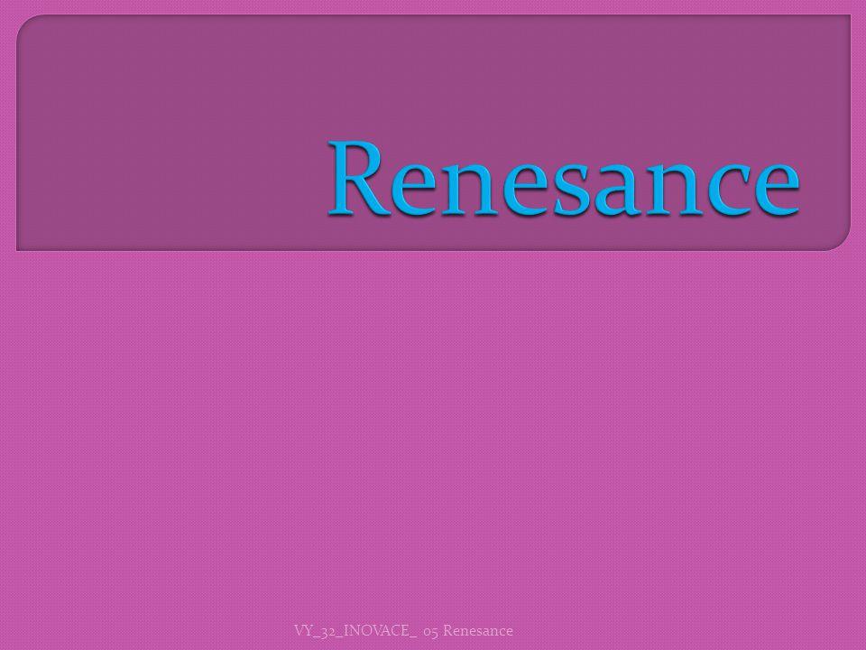 Renesance VY_32_INOVACE_ 05 Renesance