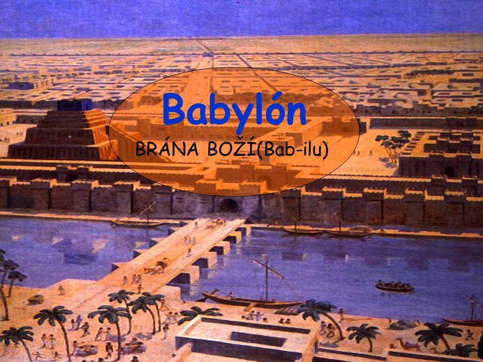 Babylón BRÁNA BOŽÍ(Bab-ilu)