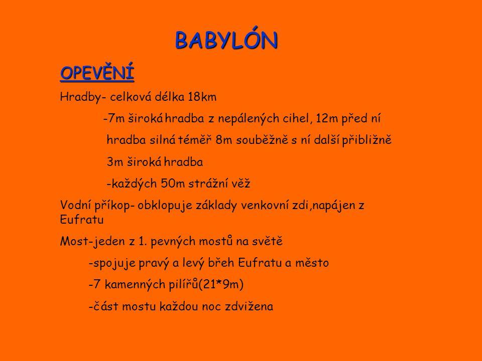 BABYLÓN OPEVĚNÍ Hradby- celková délka 18km