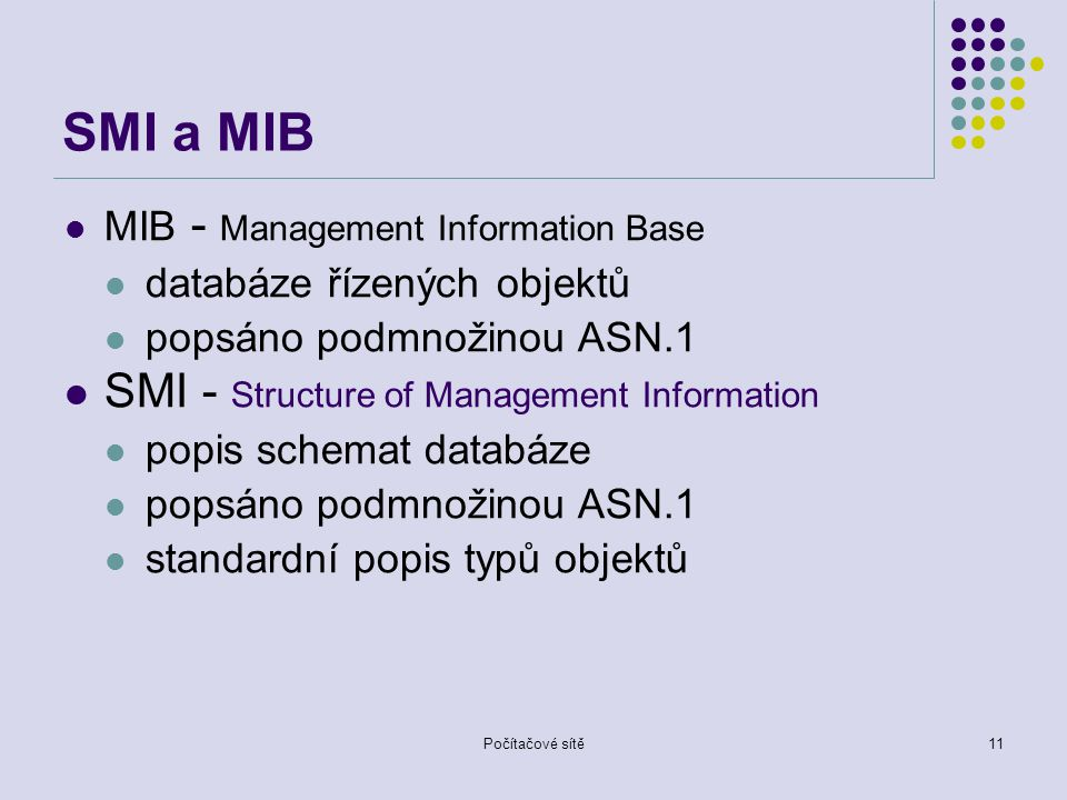 SMI a MIB SMI - Structure of Management Information