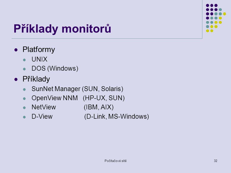 Příklady monitorů Platformy Příklady UNIX DOS (Windows)