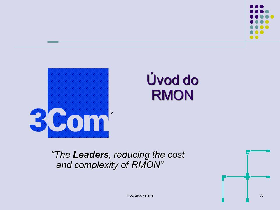 Úvod do RMON The Leaders, reducing the cost and complexity of RMON