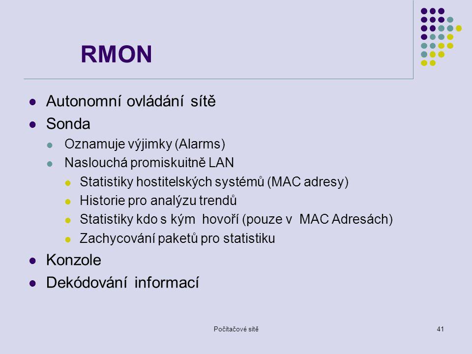 RMON Autonomní ovládání sítě Sonda Konzole Dekódování informací