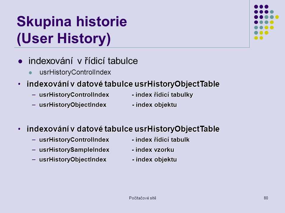 Skupina historie (User History)