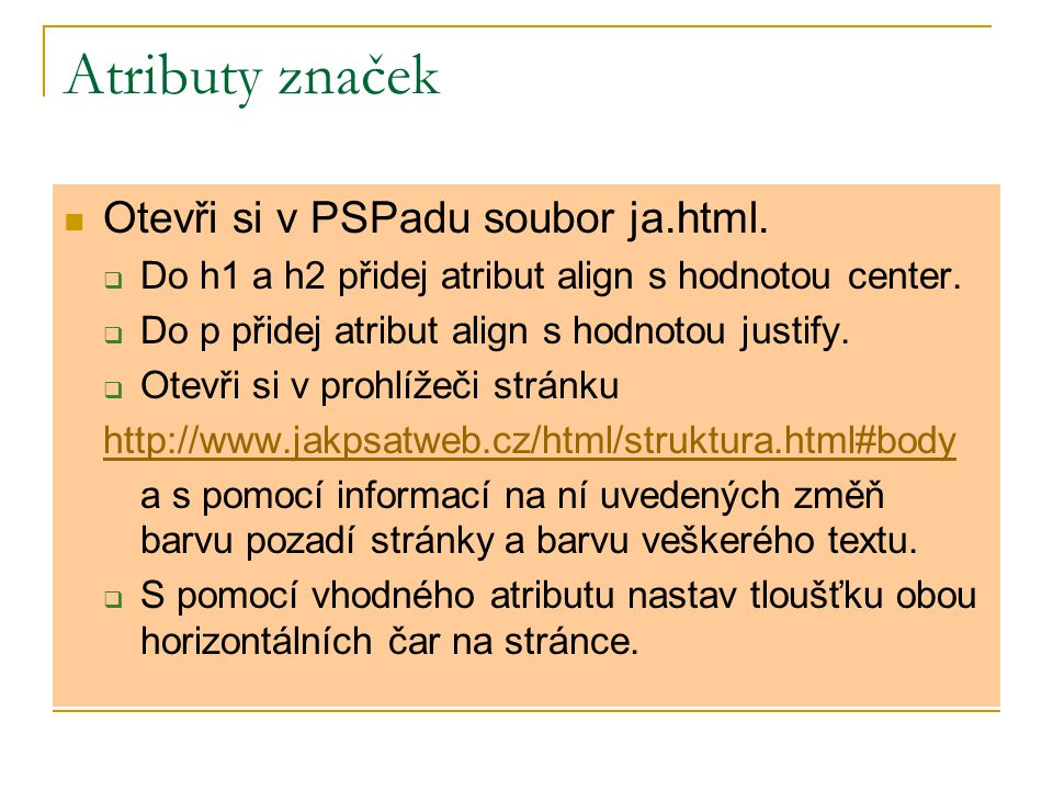 Atributy značek Otevři si v PSPadu soubor ja.html.