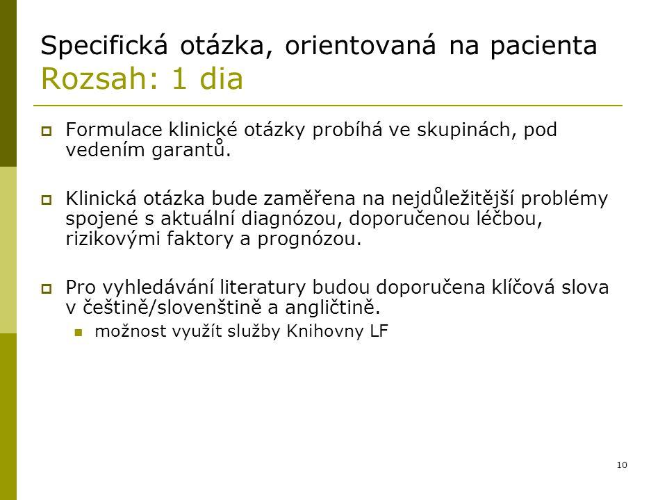 Specifická otázka, orientovaná na pacienta Rozsah: 1 dia