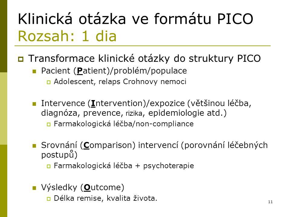 Klinická otázka ve formátu PICO Rozsah: 1 dia