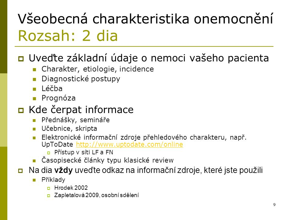 Všeobecná charakteristika onemocnění Rozsah: 2 dia