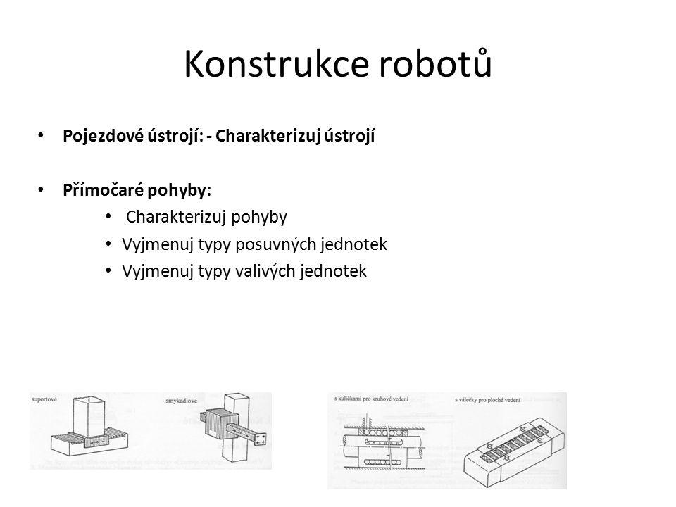 Konstrukce robotů Pojezdové ústrojí: - Charakterizuj ústrojí