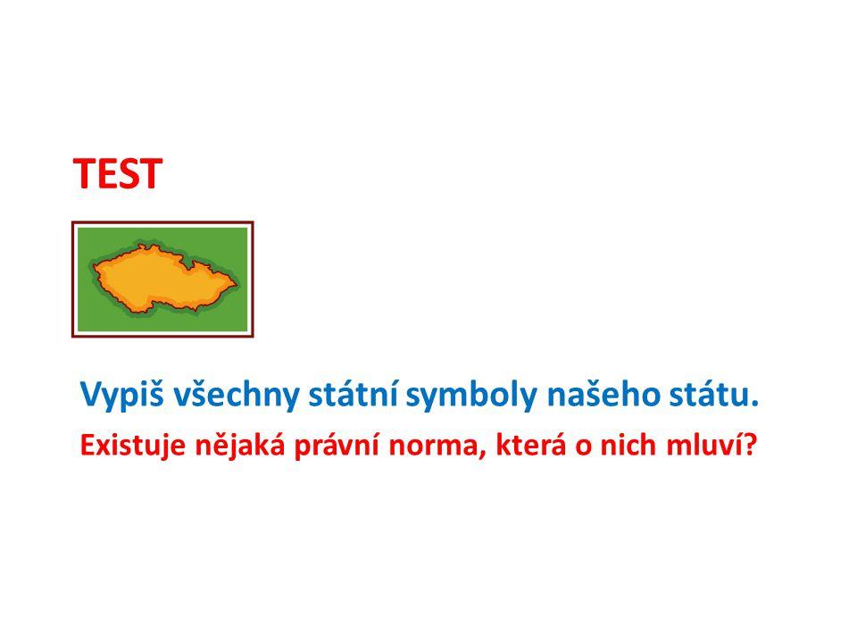 TEST Vypiš všechny státní symboly našeho státu.