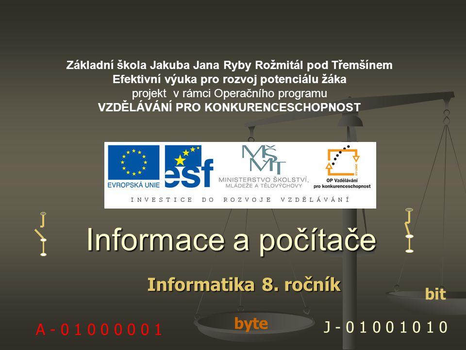 Informace a počítače Informatika 8. ročník bit byte