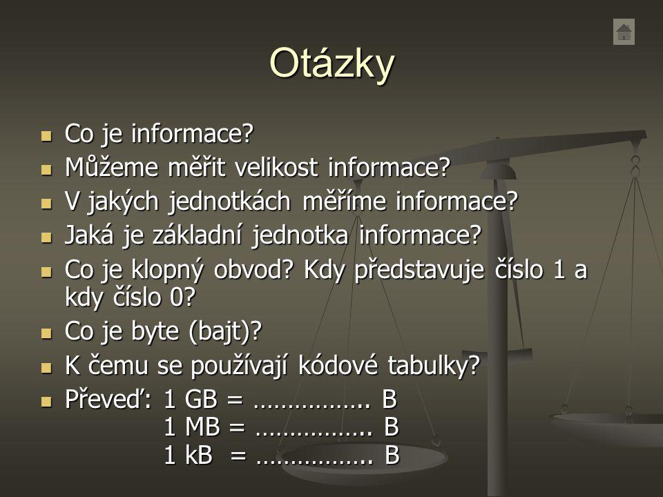 Otázky Co je informace Můžeme měřit velikost informace
