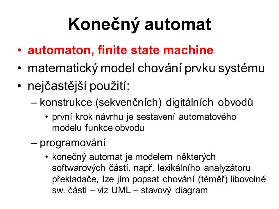 Konečný automat automaton, finite state machine