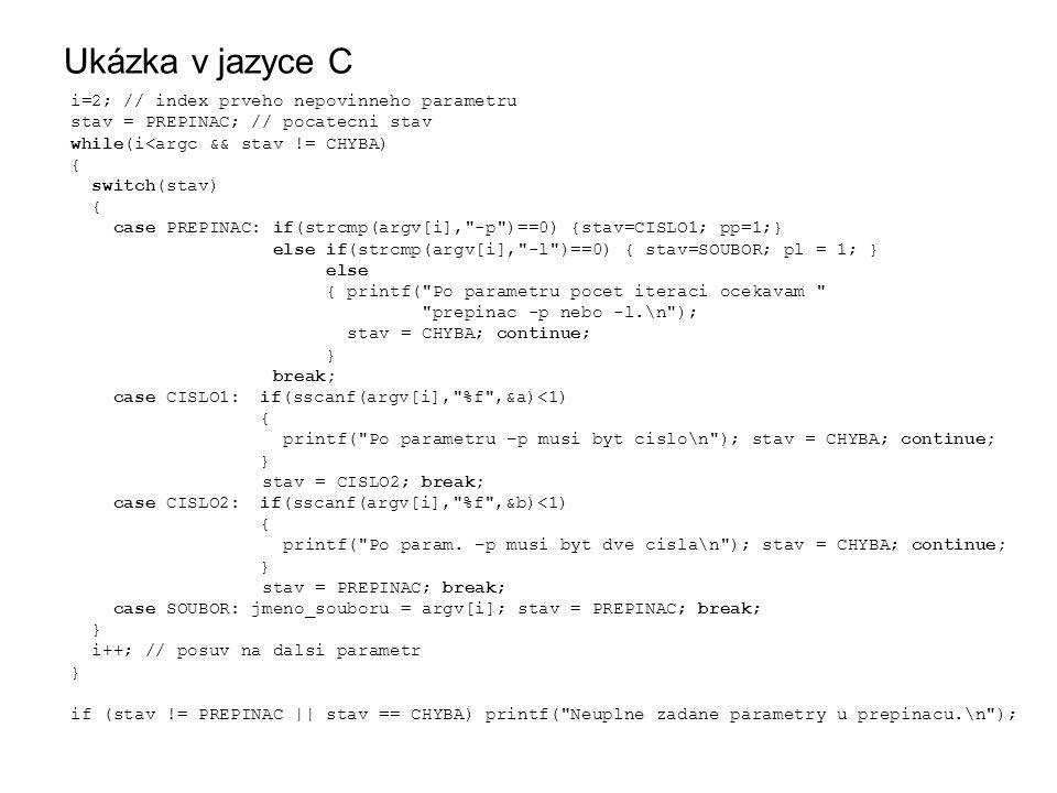Ukázka v jazyce C i=2; // index prveho nepovinneho parametru