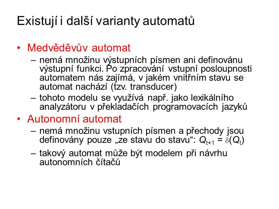 Existují i další varianty automatů