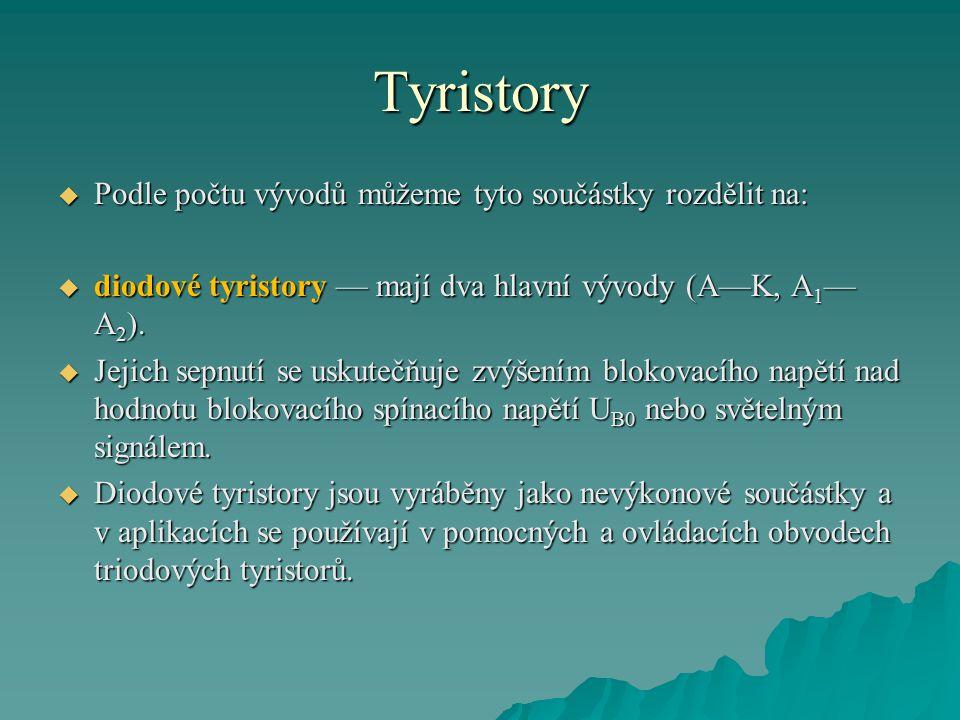 Tyristory Podle počtu vývodů můžeme tyto součástky rozdělit na: