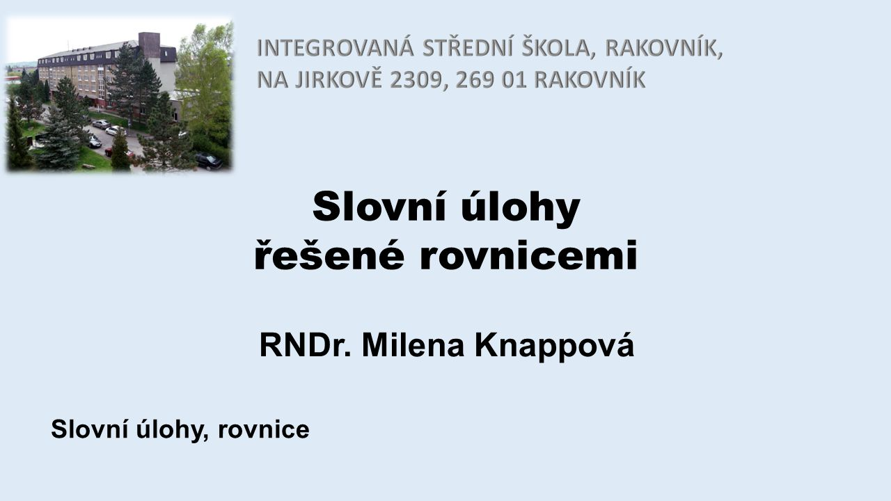 Slovní úlohy řešené rovnicemi RNDr. Milena Knappová