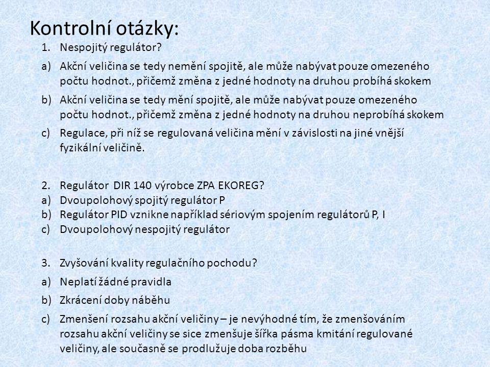 Kontrolní otázky: Nespojitý regulátor
