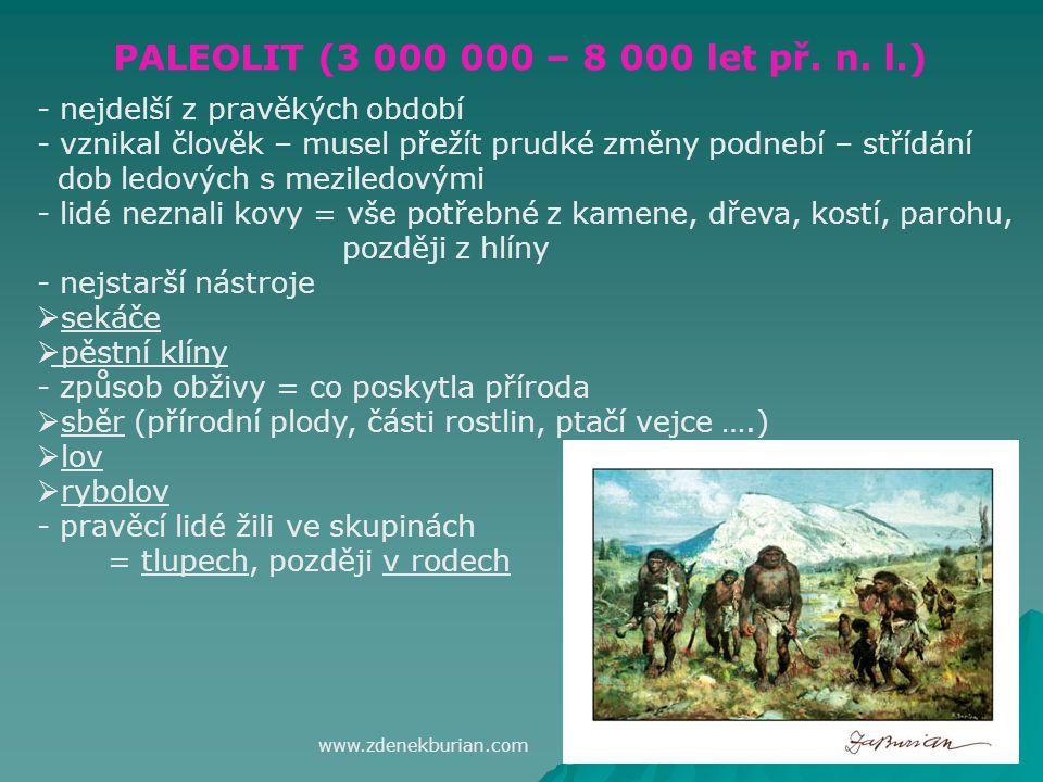 PALEOLIT (3 000 000 – 8 000 let př. n. l.) nejdelší z pravěkých období
