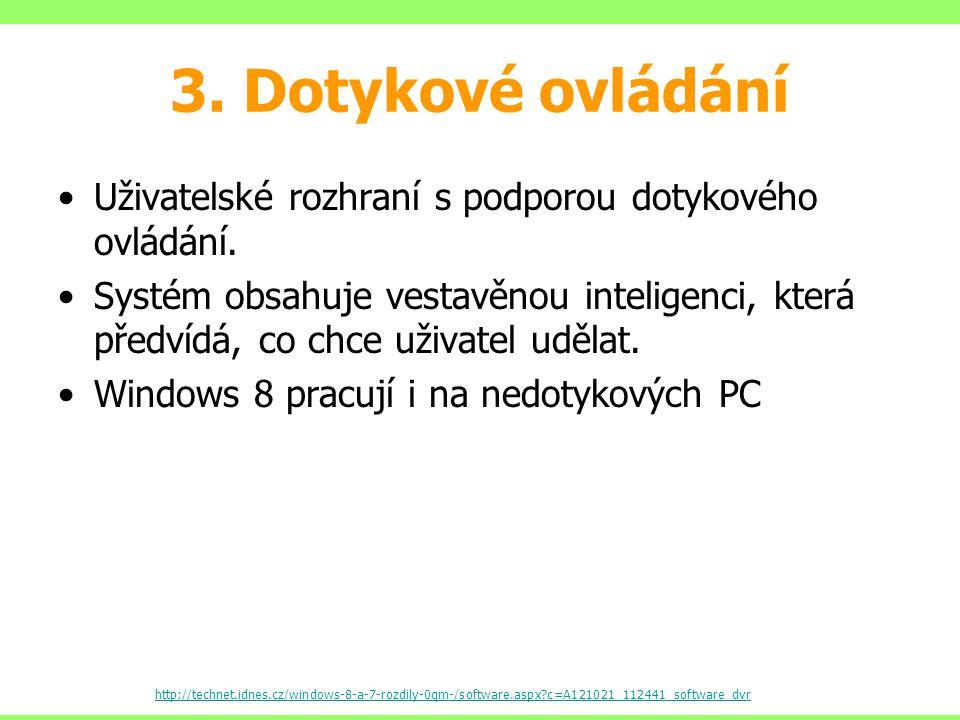 3. Dotykové ovládání Uživatelské rozhraní s podporou dotykového ovládání.