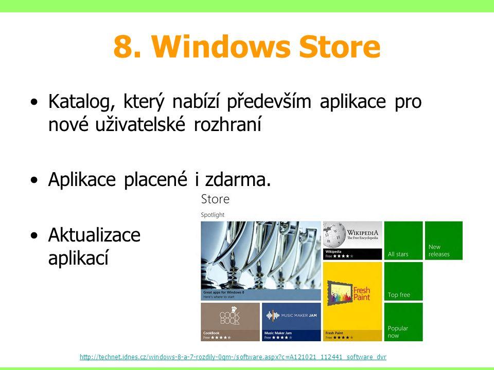 8. Windows Store Katalog, který nabízí především aplikace pro nové uživatelské rozhraní. Aplikace placené i zdarma.