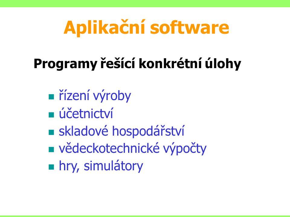 Aplikační software Programy řešící konkrétní úlohy řízení výroby