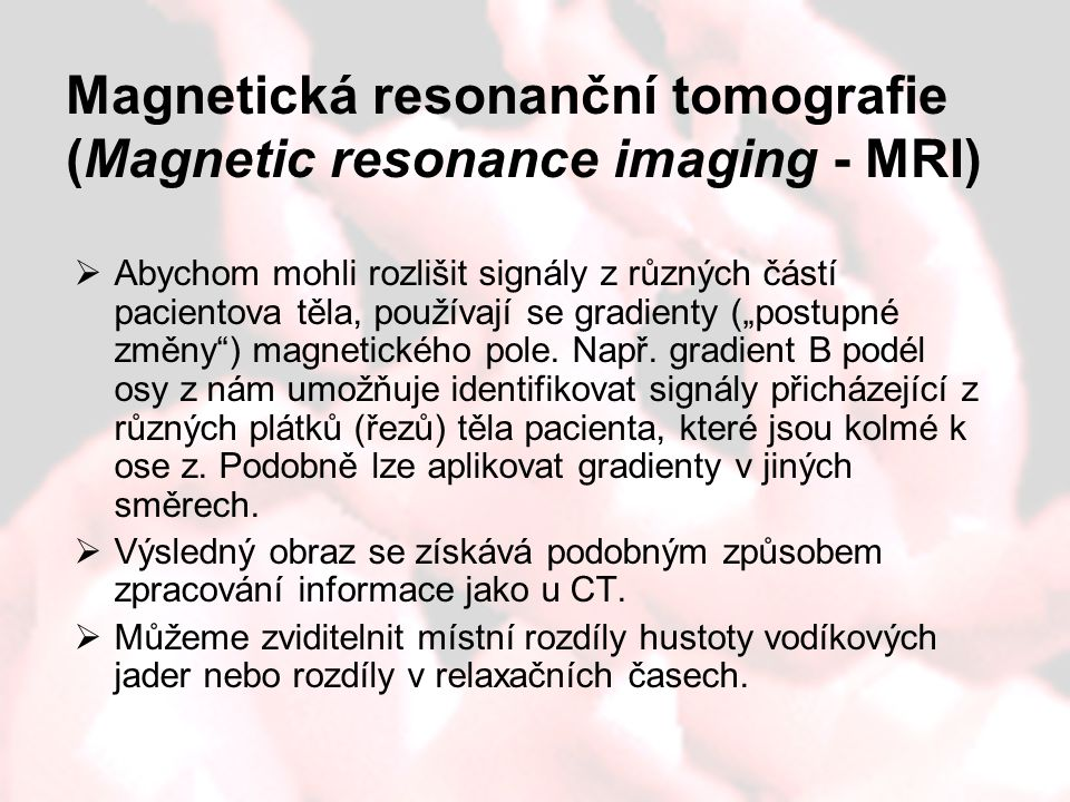 Magnetická resonanční tomografie (Magnetic resonance imaging - MRI)
