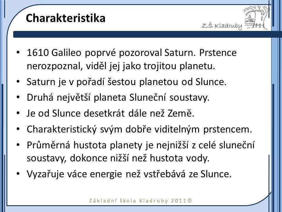 Charakteristika 1610 Galileo poprvé pozoroval Saturn. Prstence nerozpoznal, viděl jej jako trojitou planetu.