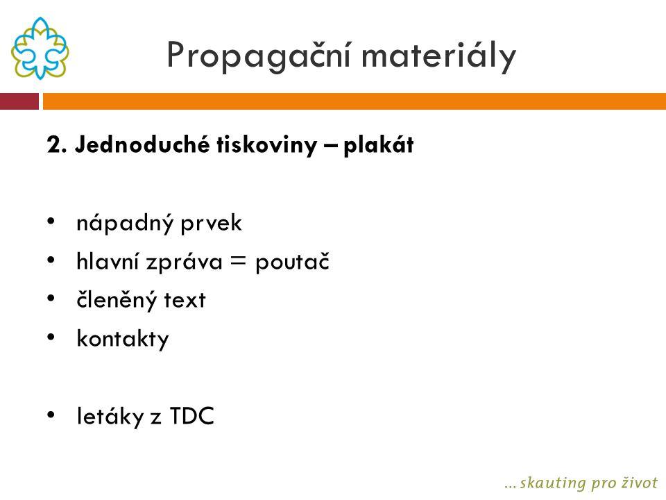 Propagační materiály 2. Jednoduché tiskoviny – plakát nápadný prvek