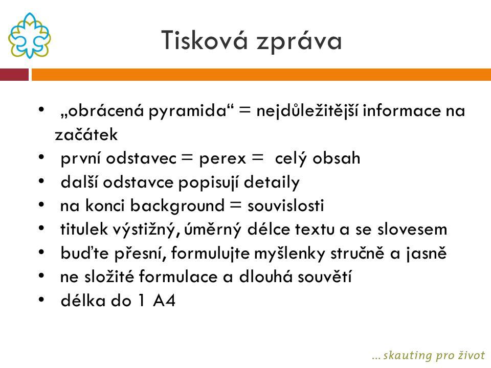 """Tisková zpráva """"obrácená pyramida = nejdůležitější informace na začátek. první odstavec = perex = celý obsah."""