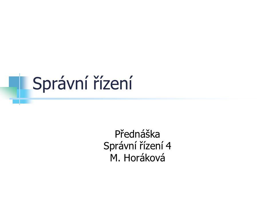 Přednáška Správní řízení 4 M. Horáková