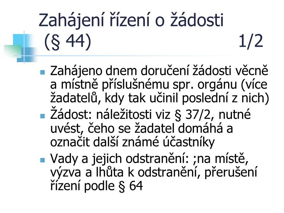 Zahájení řízení o žádosti (§ 44) 1/2