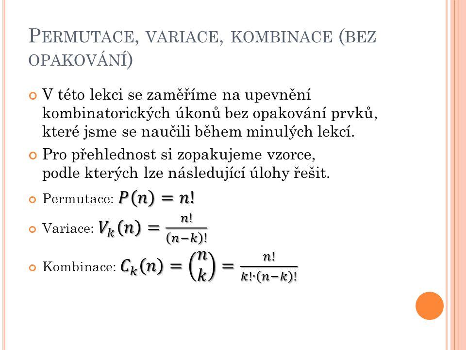 Permutace, variace, kombinace (bez opakování)