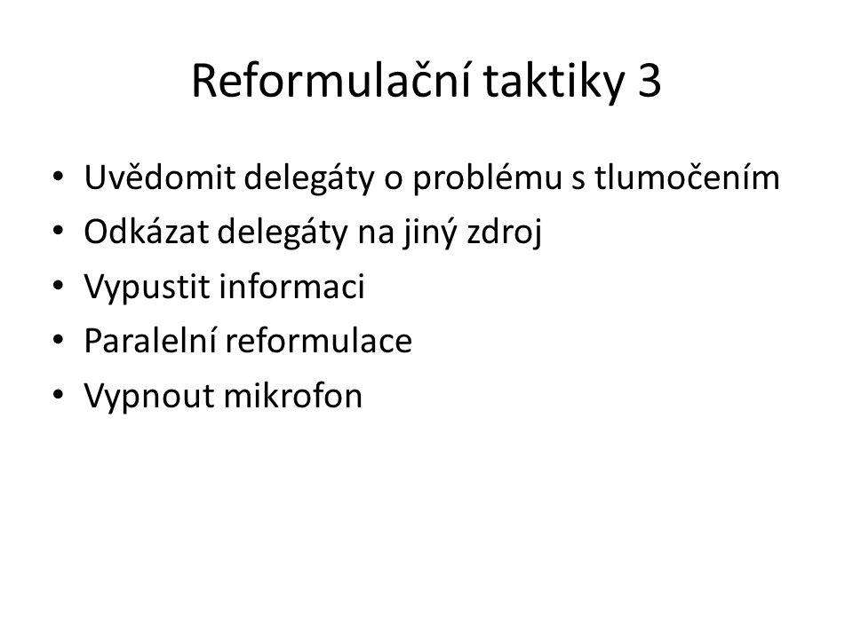Reformulační taktiky 3 Uvědomit delegáty o problému s tlumočením