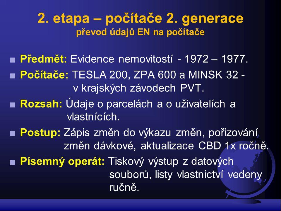 2. etapa – počítače 2. generace převod údajů EN na počítače