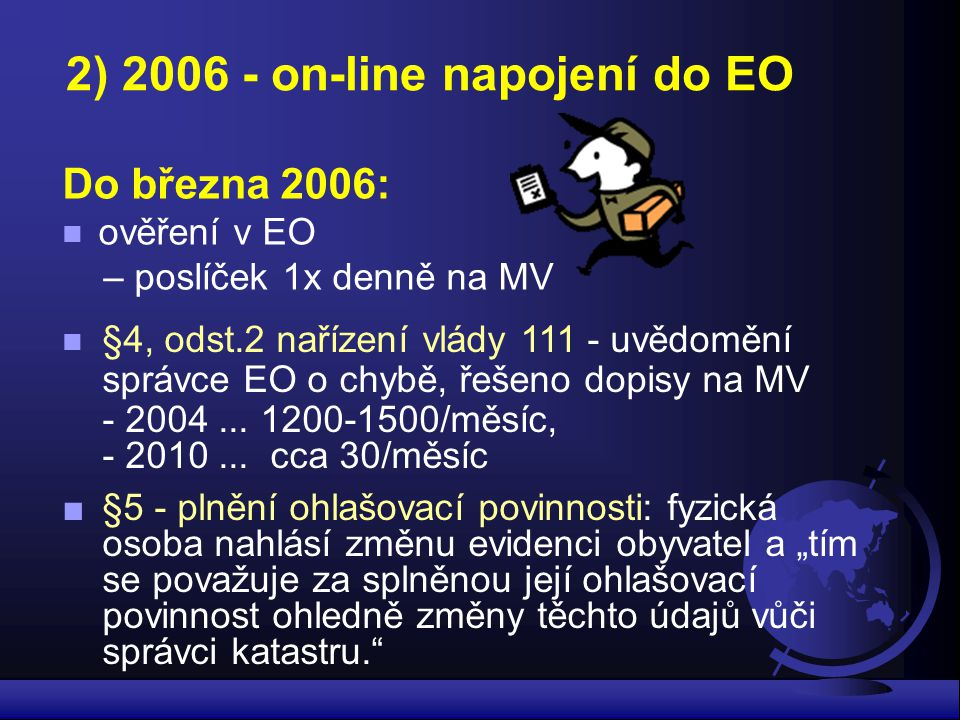 2) 2006 - on-line napojení do EO