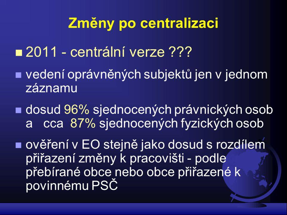 Změny po centralizaci 2011 - centrální verze