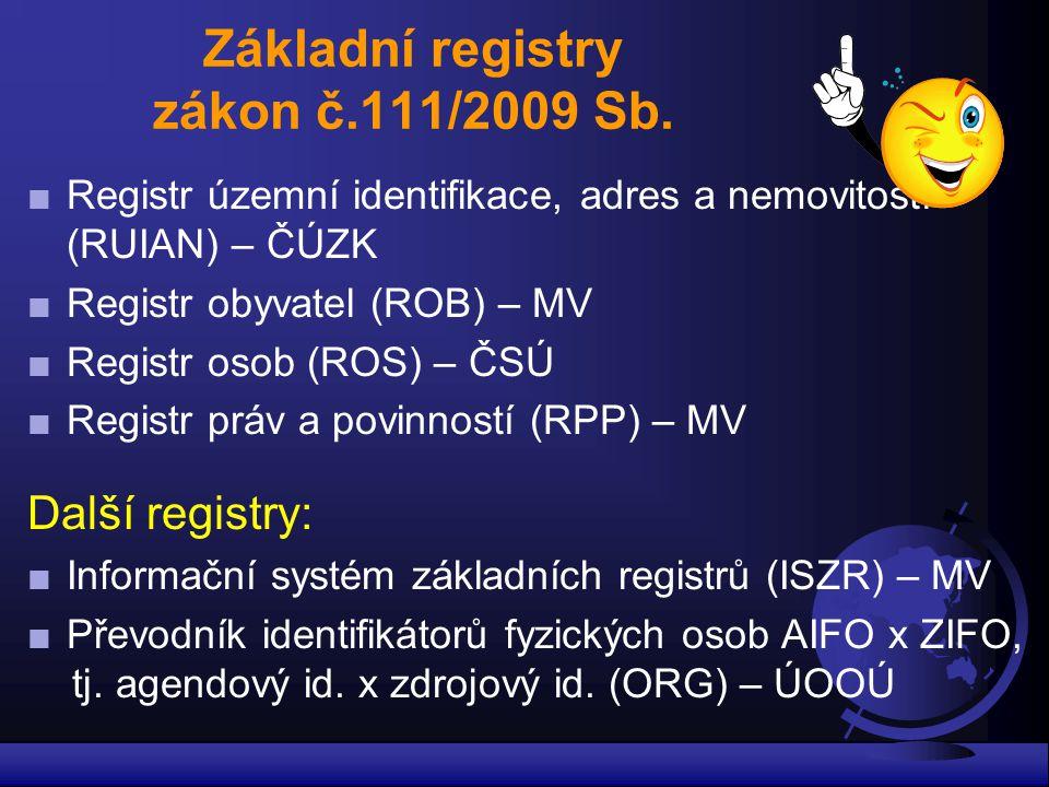 Základní registry zákon č.111/2009 Sb.