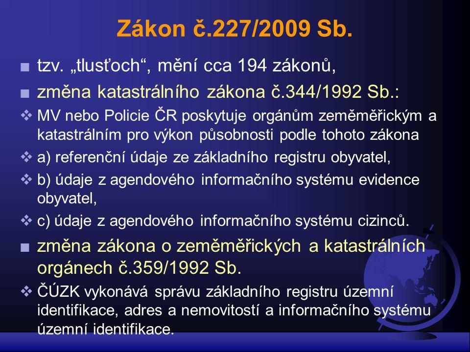 """Zákon č.227/2009 Sb. tzv. """"tlusťoch , mění cca 194 zákonů,"""